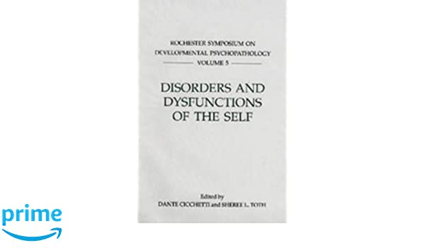 Disorders and Dysfunctions of the Self Vol 5 (Rochester Symposium on Developmental Psychology)