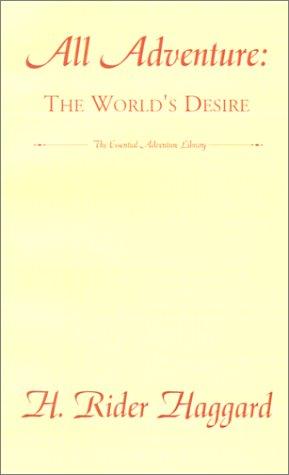 Download All Adventure: The World's Desire (Essential Adventure Library) pdf