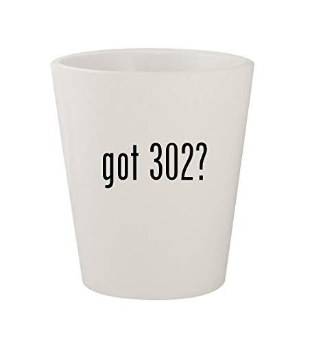 got 302? - Ceramic White 1.5oz Shot Glass