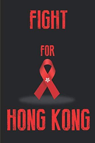 (FIGHT FOR HONG KONG: 120 Page Blank Lined Notebook Journal Hong Kong China Flag Ribbon Symbol)