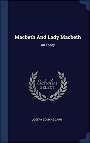 Macbeth And Lady Macbeth An Essay Joseph Comyns Carr  Macbeth And Lady Macbeth An Essay Joseph Comyns Carr   Amazoncom Books