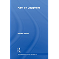 Routledge Philosophy GuideBook to Kant on Judgment (Routledge Philosophy GuideBooks)