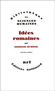 Idées romaines par Georges Dumézil