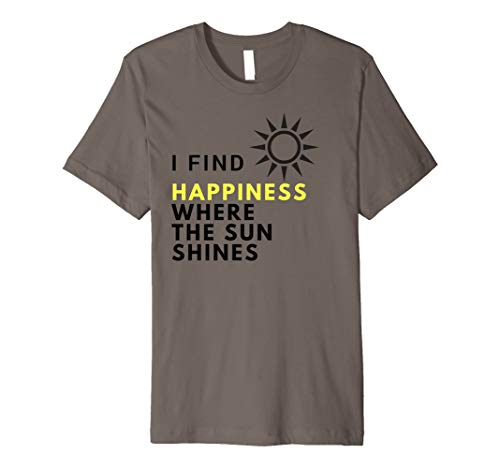 OFFICIAL I FIND HAPPINESS WHERE THE SUN SHINES T-SHIRT