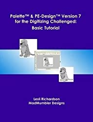 Palette & PE-Design Version 7 for the Digitizing Challenged: Basic Tutorial