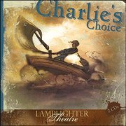 Charlie's Choice : Lamplighter Theatre (Dramatic Audio)