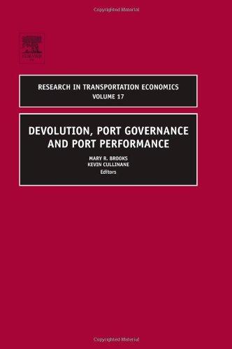 Devolution, Port Governance and Port Performance, Volume 17 (Research in Transportation Economics)