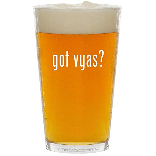 (got vyas? - Glass 16oz Beer Pint)