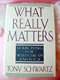 What Really Matters?, Tony Schwartz, 0553093983