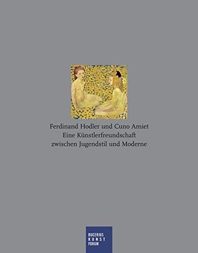Ferdinand Hodler und Cuno Amiet: Eine Künstlerfreundschaft zwischen Jugendstil und Moderne; Katalog zur Ausstellung in Soloturn; Kunstmuseum; ... Bucerius Kunst Forum; 28.01.2012 - 01.05.2012