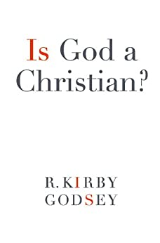 Is God a Christian? Creating a Community of Conversation by [Godsey, R. Kirby]