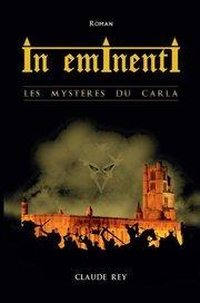 In eminenti : Les mystères du Carla par Claude Rey