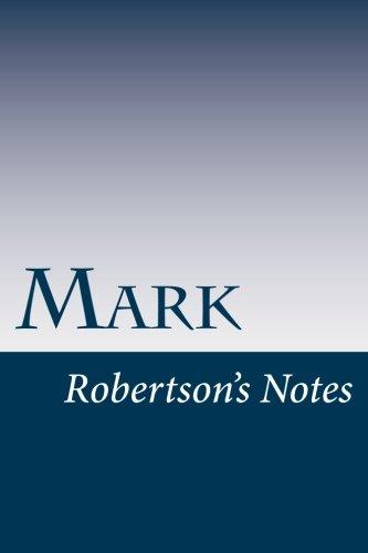 Mark: Robertson's Notes (Volume 41)