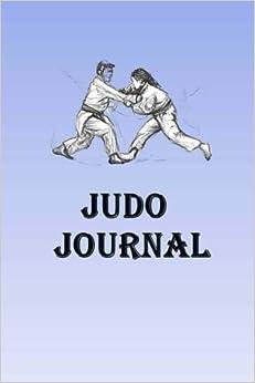 Descargar PDF Judo Journal: Keep Track Of Your Judo Self Defense