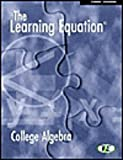 The Learning Equation : College Algebra, Nelson, Douglas and Naffziger, Charles, 053440491X