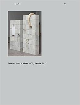 Book Sarah Lucas: After 2005, Before 2012