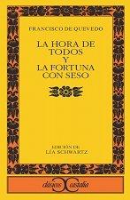 La hora de todos y la Fortuna con seso (CLÁSICOS CASTALIA, C/C.) Tapa blanda – 10 dic 2009 Lía Schwartz Francisco de Quevedo Castalia Ediciones