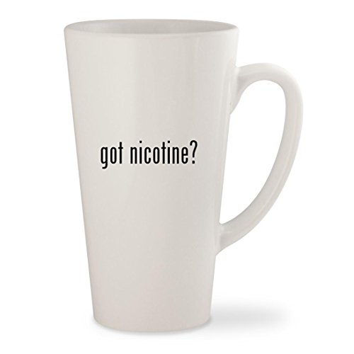 got nicotine? - White 17oz Ceramic Latte Mug Cup