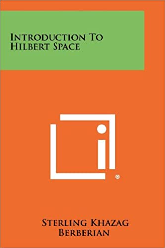 Introduction to hilbert space sterling khazag berberian introduction to hilbert space sterling khazag berberian 9781258420031 amazon books fandeluxe Gallery