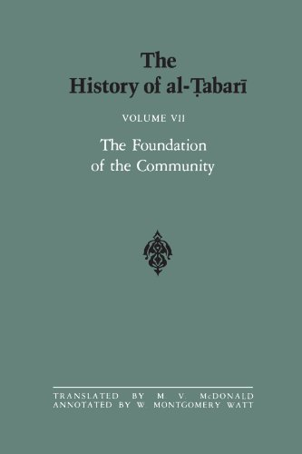 The History of al-Tabari Vol. 7: The Foundation of the Community: Muhammad At Al-Madina A.D. 622-626/Hijrah-4 A.H. (SUNY series in Near Eastern Studies) (English and Arabic (624 Series)