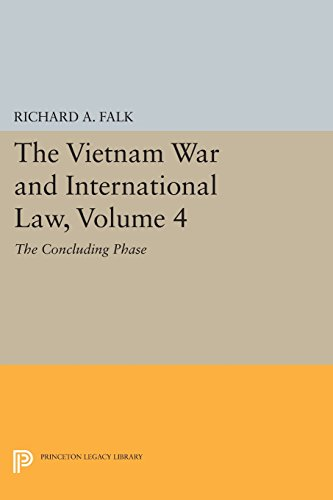 The Vietnam War and International Law, Volume 4: The Concluding Phase (American Society of International Law) by Falk Richard a