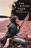 The Flying Tiger : Women Shamans and Storytellers of the Amur, Van Deusen, Kira, 0773521569