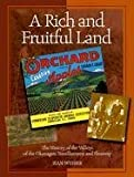 A Rich and Fruitful Land: The History of the Valleys of the Okanagan, Similkameen and Shuswap