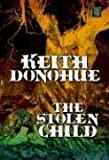 The Stolen Child, Keith Donohue, 1585478652