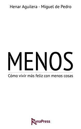 Download Menos: Cómo vivir más feliz con menos cosas (Spanish Edition) ebook