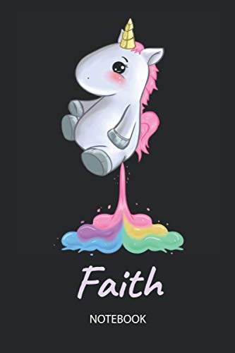 (Faith - Notebook: Blank Lined Personalized & Customized Name Rainbow Farting Unicorn School Notebook / Journal for Girls & Women. Funny Unicorn Desk ... School Supplies, Birthday & Christmas Gift.)