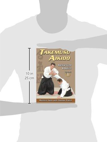 Takemusu Aikido Volume I: Background and basics