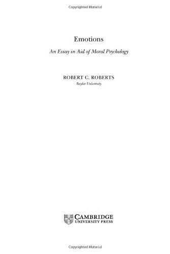 emotions an essay in aid of moral psychology by robert c roberts  emotions an essay in aid of moral psychology by robert c roberts