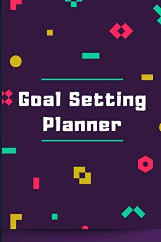 Goal Setting Planner: 2019 - 2020 daily weekly and monthly planner, journal and notebook