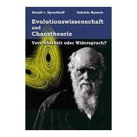 Evolutionswissenschaft und Chaostheorie: Vereinbarkeit oder Widerspruch?