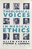 Theological Voices in Medical Ethics, Allen Verhey, 0802806643