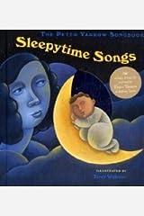 The Peter Yarrow Songbook: Sleepytime Songs by Yarrow, Peter (2008) Hardcover Hardcover