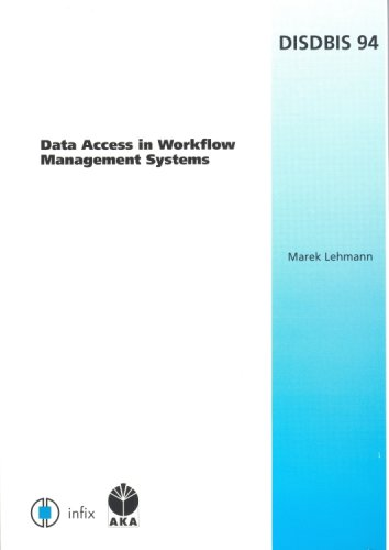 Download Data Access in Workflow Management Systems (Dissertations in Database and Information Systems-Infix) PDF