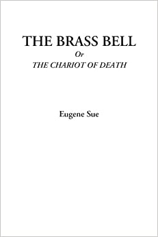 The Brass Bell Or The Chariot of Death