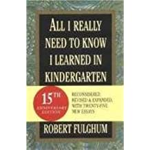 All I Really Need to Know I Learned in Kindergarten 15th (fifteenth) edition Text Only