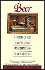 Book Beer: A History of Suds and Civilization from Mesopotamia to Microbreweries by Gregg Smith (1995-12-01)