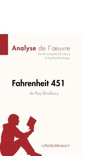 Fahrenheit 451 de Ray Bradbury (Analyse de l'oeuvre): Comprendre la littérature avec lePetitLittéraire.fr (French Editio