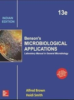 Benson's Microbiological Applications, Laboratory Manual in General Microbiology, Indian Edition