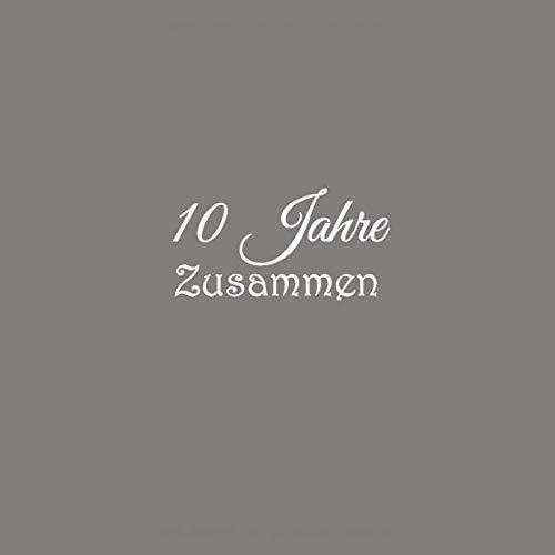 10 jahre beziehung spruch