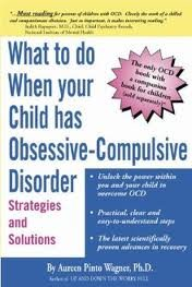 What to do when your Child has Obsessive-Compulsive Disorder 1st (first) edition Text Only ebook