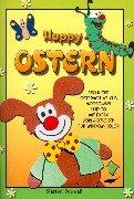 Happy Ostern: Fröhliche Ostermotive aus Moosgummi und Co.