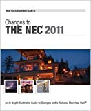 Mike Holt's Illustrated Guide to Changes to the NEC 2011 Edition, Mike Holt, 1932685618