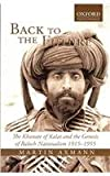 Back to the Future : The Khanate of Kalat and the Genesis of Baloch Nationalism, 1915-1955, Axmann, Martin, 0199065926