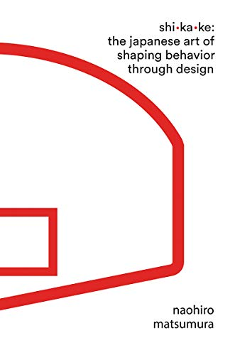 Book Cover: Shikake: The Japanese Art of Shaping Behavior Through Design