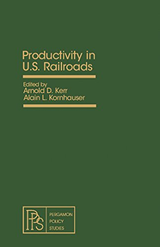 Productivity in U.S. Railroads: Proceedings of a Symposium Held at Princeton University, July 27-28, 1977 (Pergamon policy studies on business)