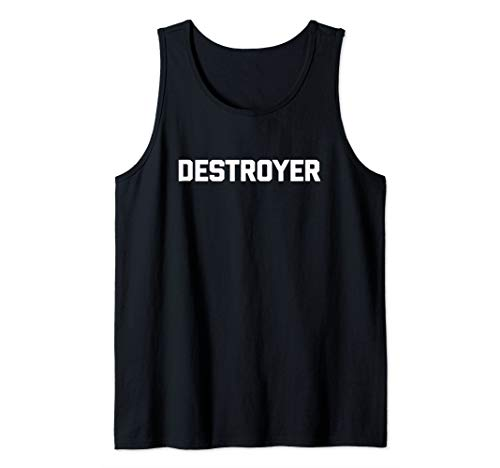 Destroyer T-Shirt funny saying sarcastic novelty humor cool Tank Top (Destroyer Tshirt)